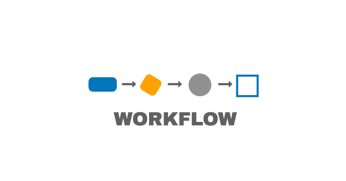 Four Steps (Maybe Five) to Improve Your Workflows